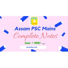 Assam (APSC) Mains All in One PDF Notes-General Studies