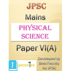 Paper VI  A(Physical Science) JPSC MAINS PDF MODULE