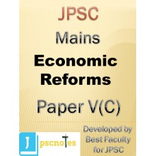 Paper V  C(Economic Reforms)  JPSC MAINS PDF MODULE