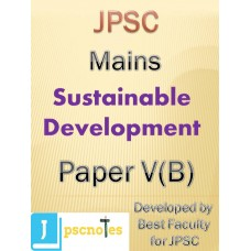 Paper V  B(Sustainable Development)  JPSC MAINS PDF MODULE