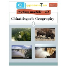 CGPCS  PDF Module 6A Chhattisgarh Geography